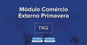 Módulo Comércio Externo Primavera – FAQ