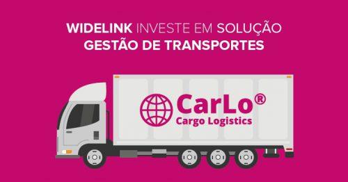 Widelink investe em Solução Gestão de Transportes: CarLo
