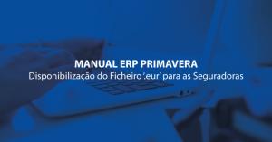Manual ERP Primavera sobre a Disponibilização do ficheiro '.eur' para as Seguradoras